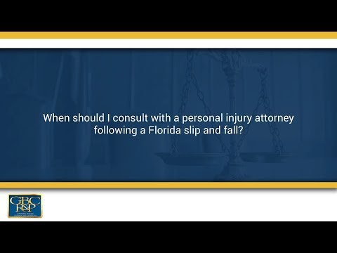 when should i consult with a personal injury attorney following a florida slip and fall