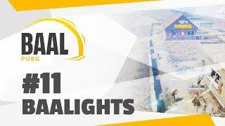 BAAL PUBG #11 | BAALIGHTS
