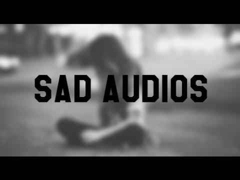 Sad Audios for Edits