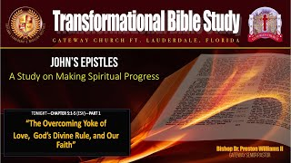 """""""MAKING SPIRITUAL PROGRESS (Part-5)—""""The Overcoming Yoke of Love, God's Divine Rule, and Our Faith"""""""