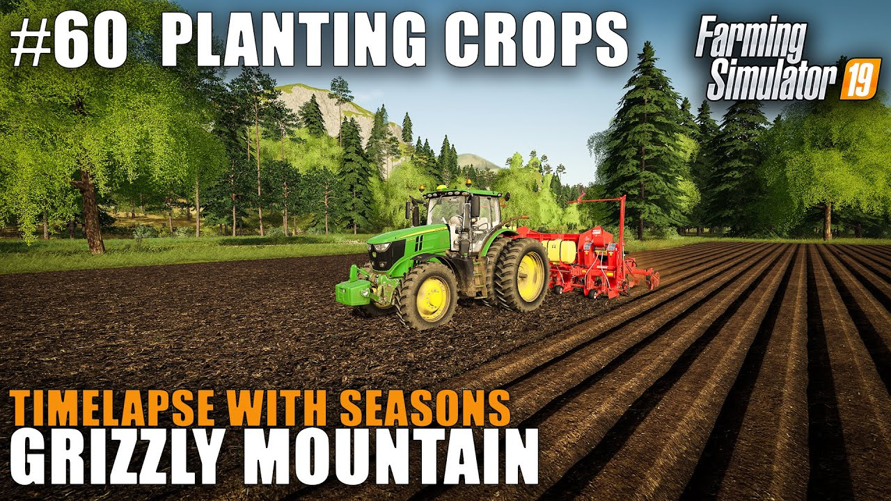 Grizzly Mountain Timelapse #60 Planting Crops, Farming Simulator 19 Seasons