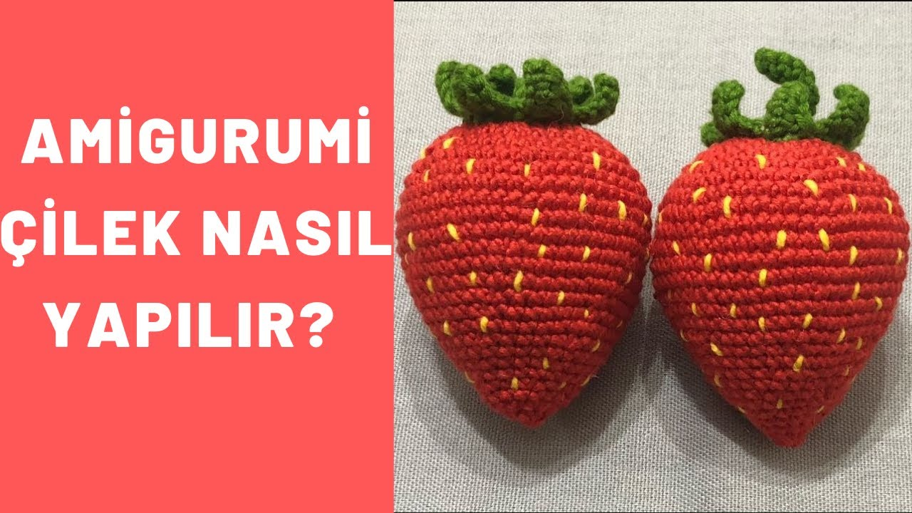 Amigurumi çilek nasıl yapılır? | Amigurumi meyve tarifleri.