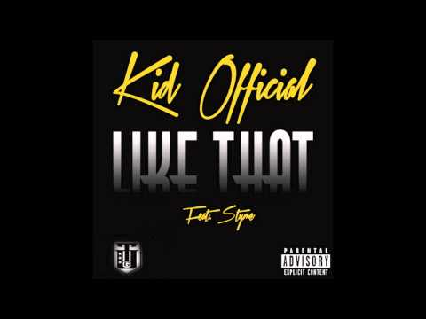 Kid Official - Like That ft. Styme (Radio Edit)