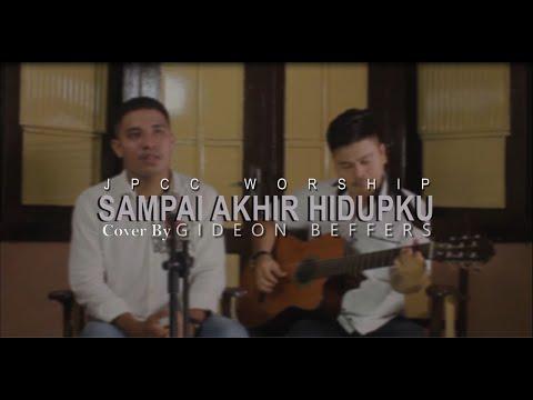 Sampai Akhir Hidupku - JPCC Worship (Cover) By Gideon Beffers