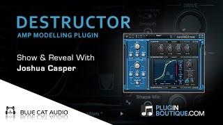 DESTRUCTOR Amp Modelling Plugin By Blue Cat Audio - Show Reveal