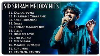 Sid Sriram Melody Hits   sid sriram melody songs collection   Sid Sriram Songs Jukebox   Tamil Songs
