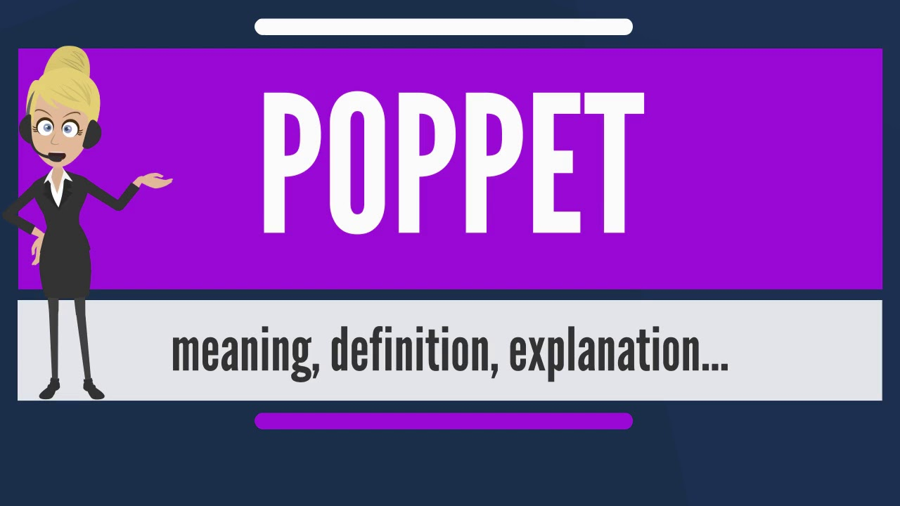 What Is POPPET? What Does POPPET Mean? POPPET Meaning, Definition U0026  Explanation