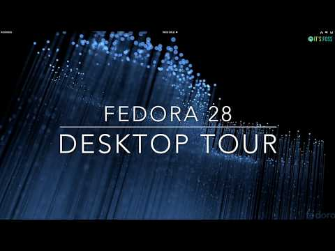 Fedora 28 Desktop Tour: See The New Features