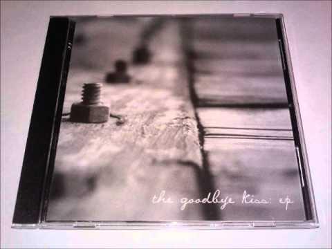 The Goodbye Kiss - e.p. (2005) Full