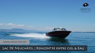 SWISS-FLY | Lac de Neuchâtel | Rencontre entre Ciel & Eau | BORIS BRON
