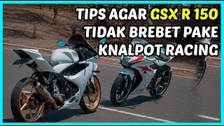 Solusi GSX R 150 Pake Knalpot Racing Tidak Brebet Lagi