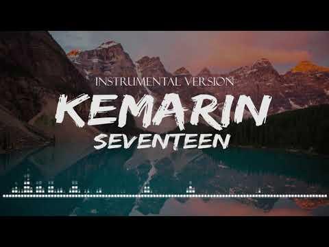 KEMARIN - SEVENTEEN [Instrumental Version]