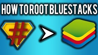How to Root Bluestacks 2.0 [2016]