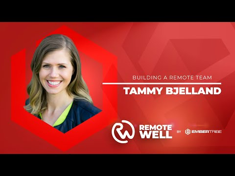 What you should consider when building a remote team with Tammy ...
