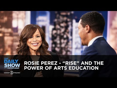 """Rosie Perez  """"Rise"""" and the Power of Arts Education  The Daily"""