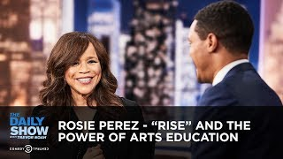 """Rosie Perez - """"Rise"""" and the Power of Arts Education 