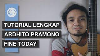 Fine Today Ardhito Pramono Tutorial Lengkap