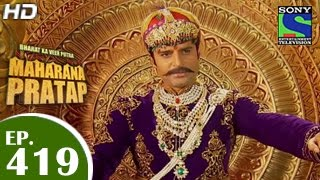 Bharat Ka Veer Putra Maharana Pratap - महाराणा प्रताप - Episode 419 - 19th May 2015