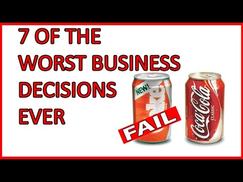 7 Of The Worst Business Decisions Ever Made