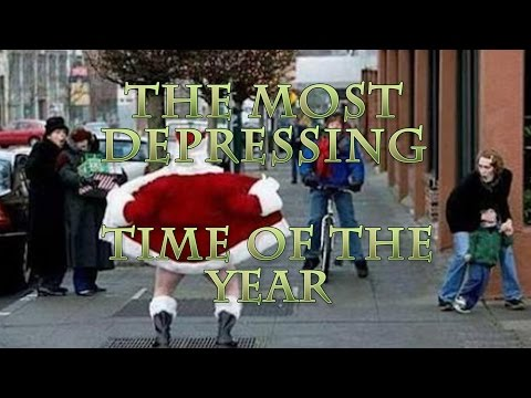 The Most Depressing Time of the Year (Christmas Song)