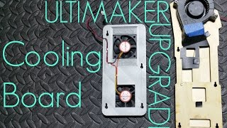 ULTIMAKER UPGRADE - Cooling Board