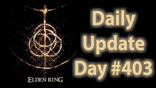Daily Elden Ring Update: Day 403