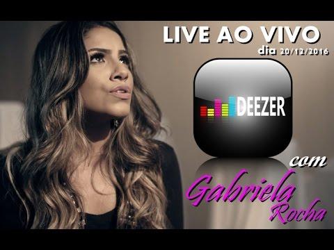 GABRIELA ROCHA - LIVE NO DEEZER DIA 20/12/2016
