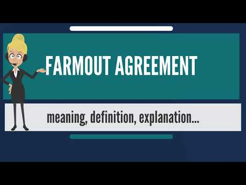 What is FARMOUT AGREEMENT? What does FARMOUT AGREEMENT mean? FARMOUT AGREEMENT meaning