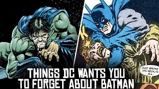 10 Things DC Wants You To FORGET About Batman!
