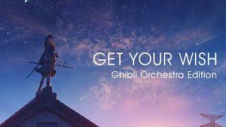 Get Your Wish   Ghibli Orchestra Edition (Emotional/Uplifting)   Porter Robinson