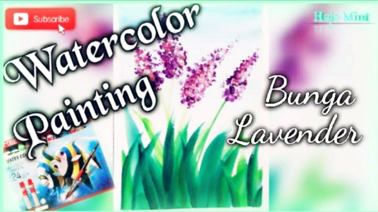 Watercolor Painting Flowers Simple Melukis Bunga Lavender Youtube