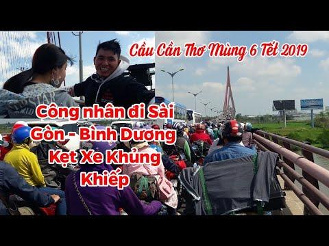 Mùng 6 Tết 2019_ Cầu Cần Thơ kẹt xe Muốn sập Cầu do Công nhân đi Sài Gòn Bình Dương/CS Cần Thơ HG