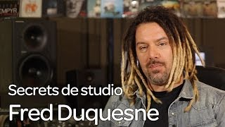 Secrets de studio Ep. 3 : Fred Duquesne pour Brigitte, Bukowski et Mass Hysteria