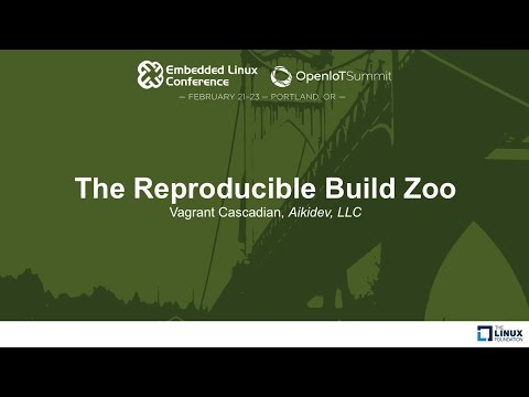 The Reproducible Build Zoo - Vagrant Cascadian, Aikidev, LLC