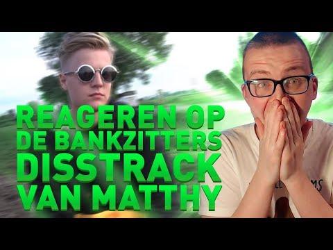 REAGEREN OP DE BANKZITTERS DISSTRACK VAN MATTHY!