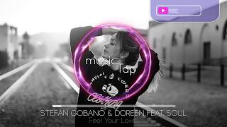 Stefan Gobano & Doreen feat. Soul - Feel Your Love