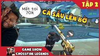Game Show CF Legends | Cá Sấu Lên Bờ Tập 2 : Thắng Bị Mất 70k