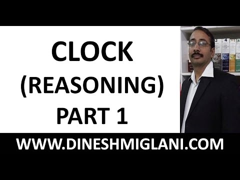 Best Session on Clock Reasoning Concepts Part 1  Dinesh Miglani