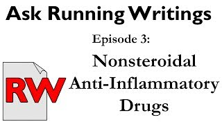 Ask Running Writings - Should runners use Non-Steroidal Anti-Inflammatories (NSAIDs)?