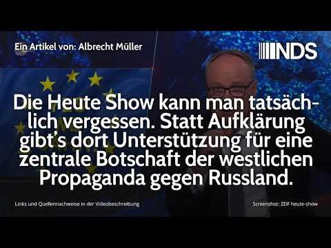 Heute Show kann man vergessen. Statt Aufklärung Unterstützung westlicher Propaganda gegen Russland