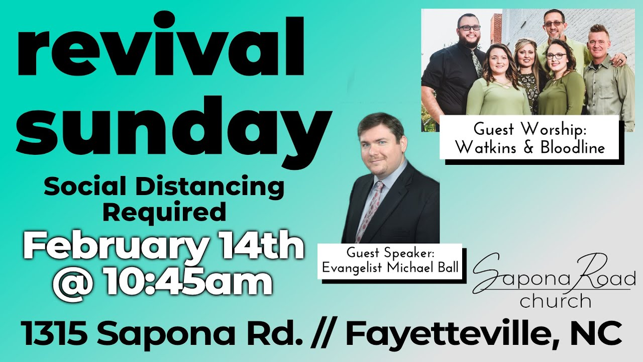 Revival Sunday - Rev. Michael Ball- 2-14-21