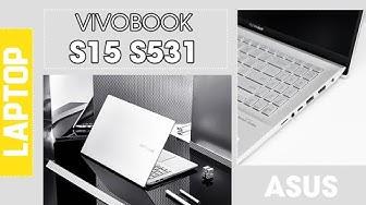 Đánh giá Asus Vivobook S15 (S531FA): Sang trọng, quý phái, tinh tế