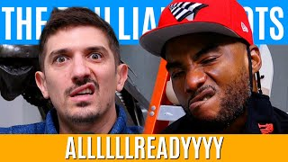 ALLLLLLREADYYYY | Brilliant Idiots with Charlamagne Tha God and Andrew Schulz