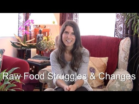 Raw Food Struggles & Changes In My Diet