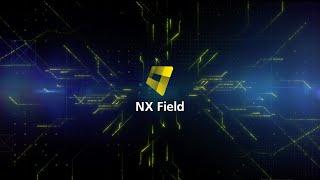Introducing NX Field