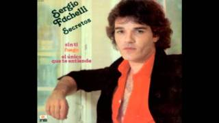 Sergio Fachelli - Soy El Unico Que Te Entiende