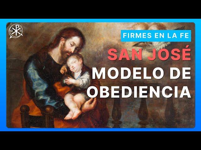 San José Modelo de obediencia | Firmes en la fe - P Gabriel Zapata