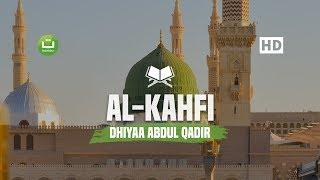 New Surat Al Kahfi - Dhiyaa Abdul Qadir