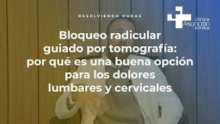 Bloqueo radicular guiado por tomografía: buena opción para los dolores lumbares y cervicales