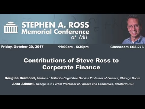 Stephen A. Ross Memorial Conference - Contributions to Corporate Finance